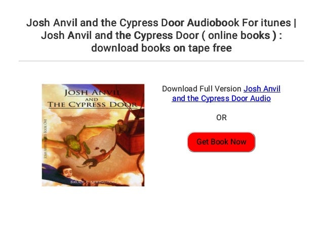 Josh Anvil and the Cypress Door Audiobook For itunes | Josh Anvil and…