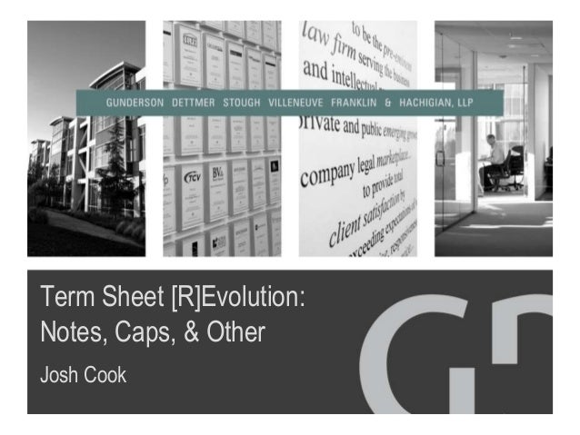 Term Sheet [R]Evolution: Notes, Caps, & Other Josh Cook