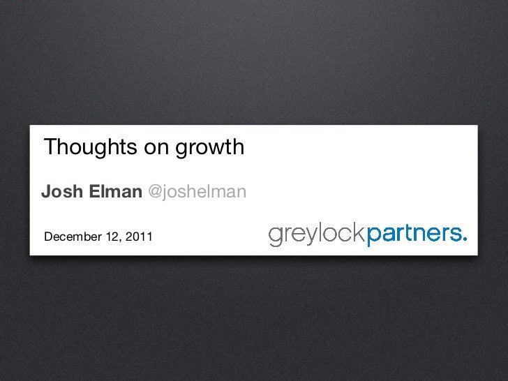Thoughts on growthJosh Elman @joshelmanDecember 12, 2011