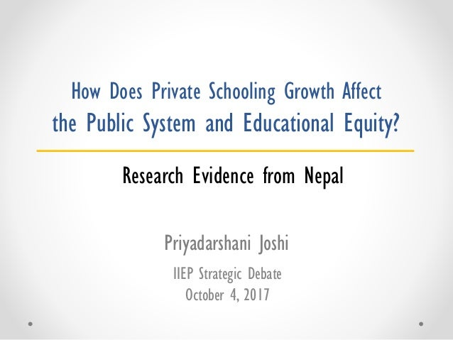 How Does Private Schooling Growth Affect the Public System and Educational Equity? IIEP Strategic Debate October 4, 2017 P...