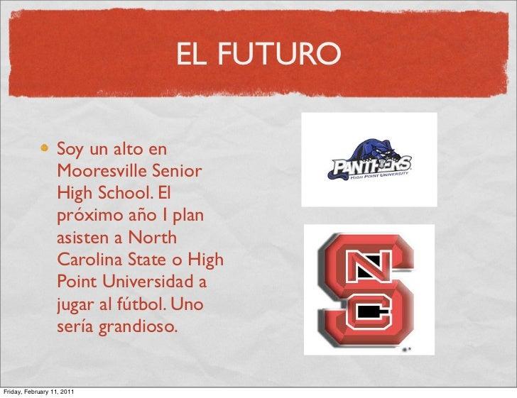 EL FUTURO                  Soy un alto en                  Mooresville Senior                  High School. El            ...
