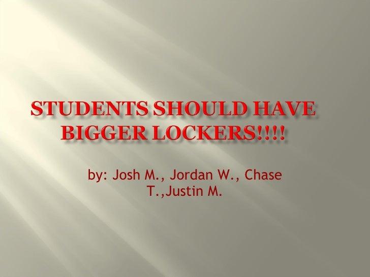 by: Josh M., Jordan W., Chase T.,Justin M.
