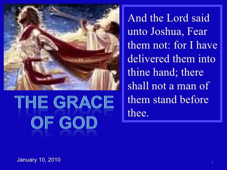 And the Lord said unto Joshua, Fear them not: for I have delivered them into thine hand; there shall not a man of them sta...