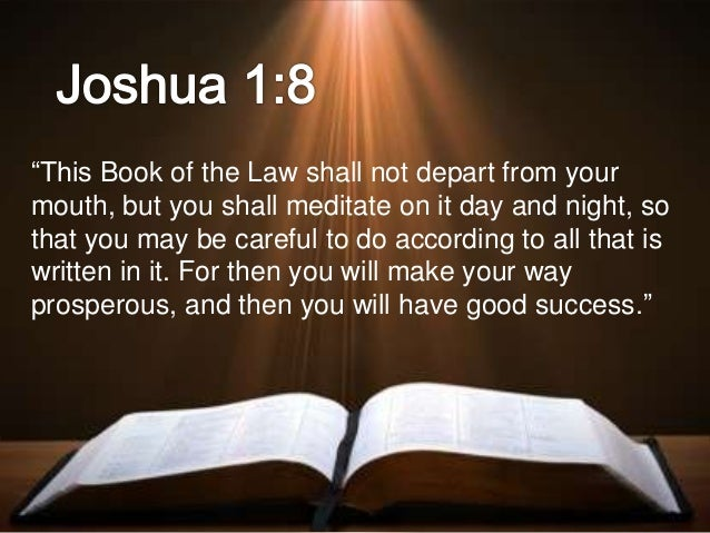 """This Book of the Law shall not depart from your mouth, but you shall meditate on it day and night, so that you may be car..."