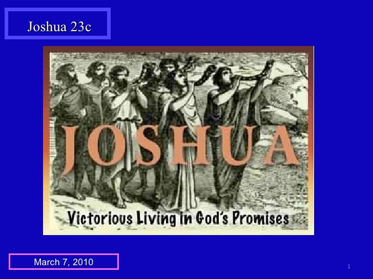 Joshua 23c March 7, 2010