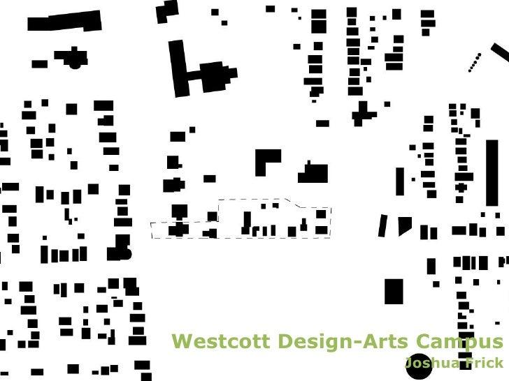 Westcott Design-Arts Campus<br />Joshua Frick<br />