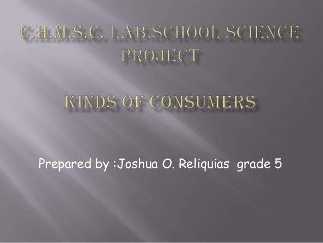 Prepared by :Joshua O. Reliquias grade 5
