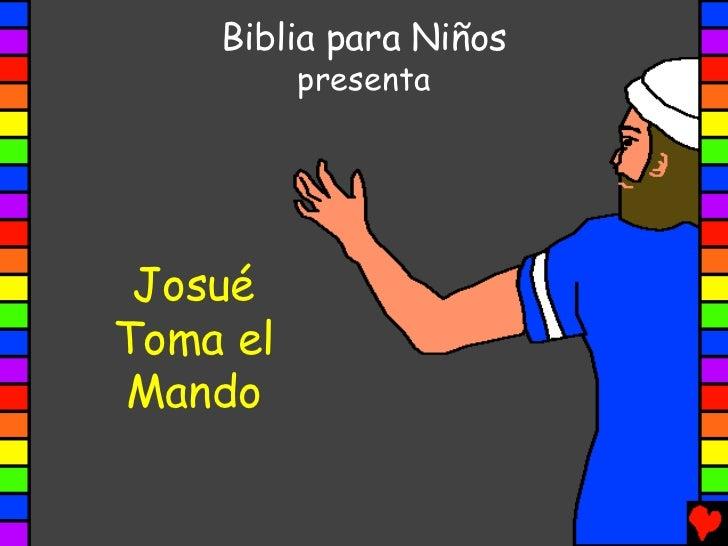 Biblia para Niños          presenta JosuéToma elMando