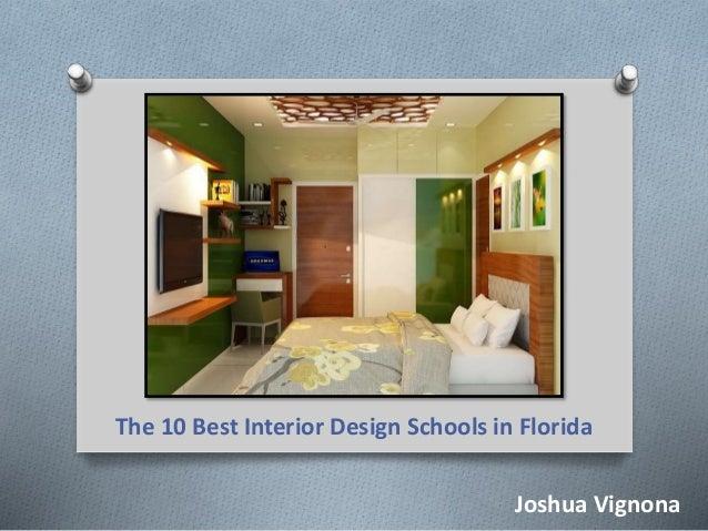joshua vignona the 10 best interior design schools in florida rh slideshare net