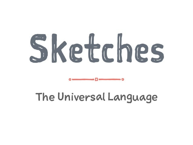 The Universal Language Sketches
