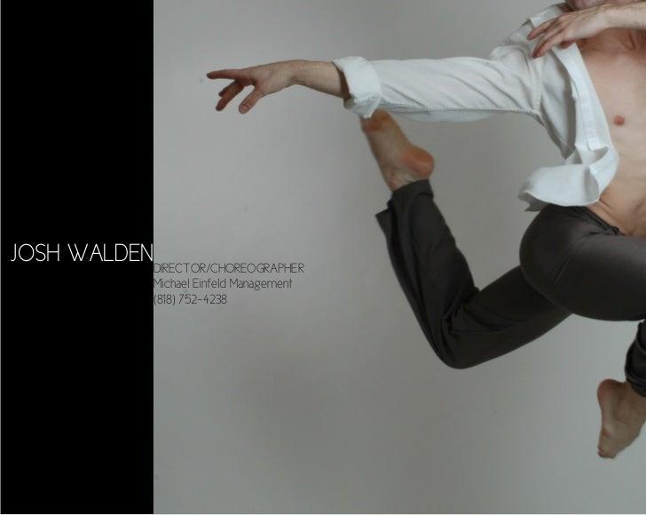 JOSH WALDENDIRECTOR/CHOREOGRAPHER                Michael Einfeld Management                (818) 752-4238