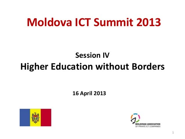 Session IVHigher Education without BordersMoldova ICT Summit 2013116 April 2013