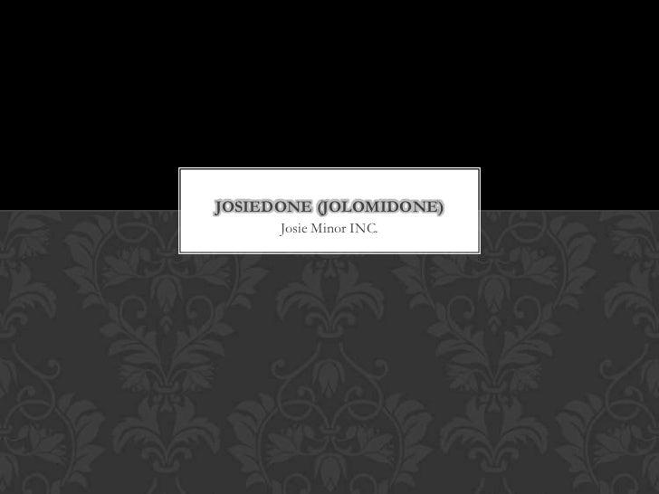 JOSIEDONE (JOLOMIDONE)      Josie Minor INC.