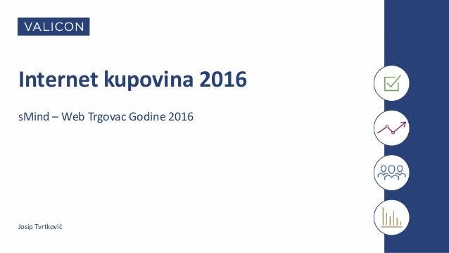 Internet kupovina 2016 sMind – Web Trgovac Godine 2016 Josip Tvrtković