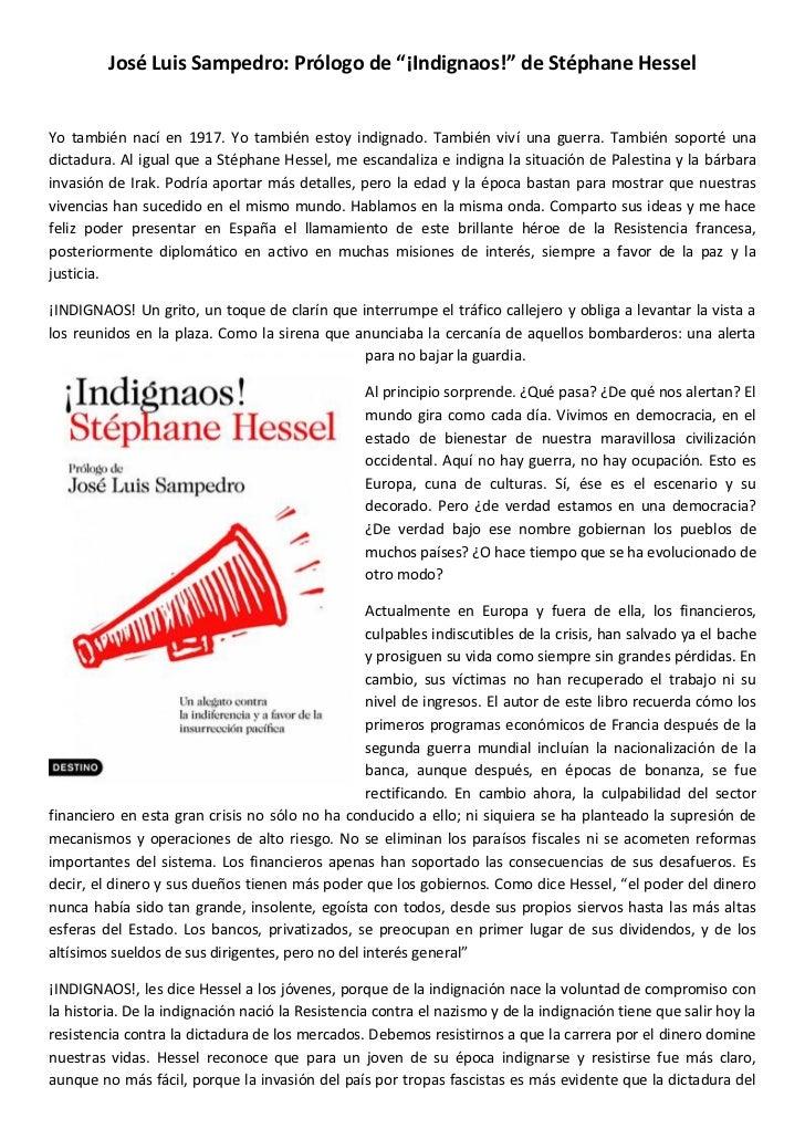 """José Luis Sampedro: Prólogo de """"¡Indignaos!"""" de Stéphane HesselYo también nací en 1917. Yo también estoy indignado. Tambié..."""
