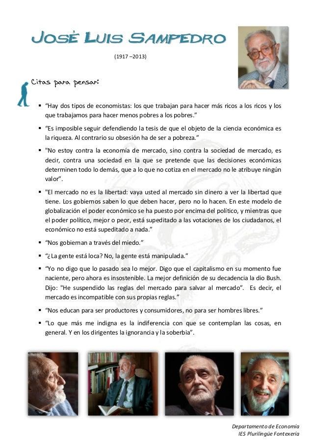 """José Luis Sampedro                            (1917 –2013)Citas para pensar:  """"Hay dos tipos de economistas: los que trab..."""
