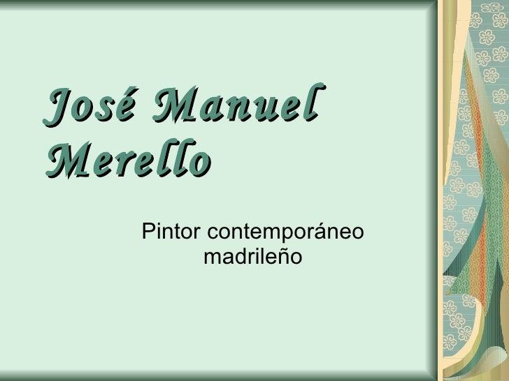 José Manuel Merello Pintor contemporáneo madrileño