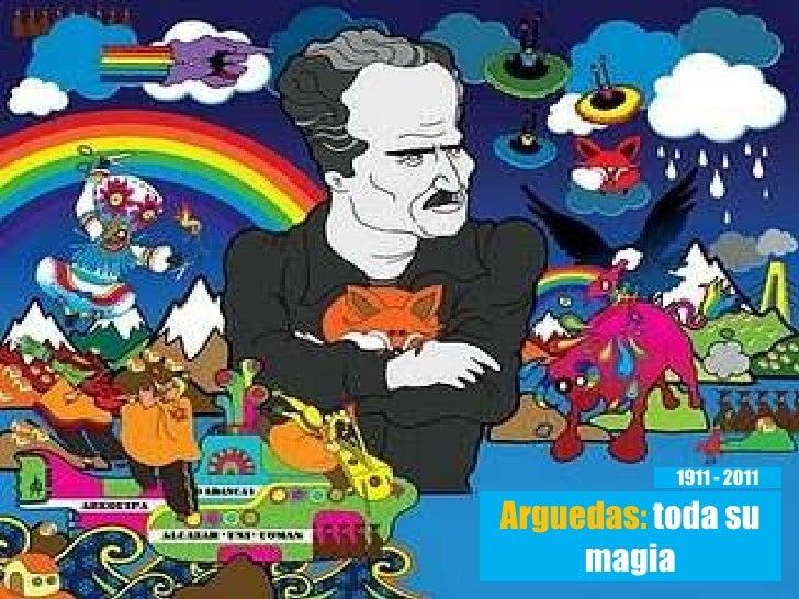 Arguedas:  toda su magia 1911 - 2011