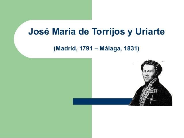 José María de Torrijos y Uriarte     (Madrid, 1791 – Málaga, 1831)