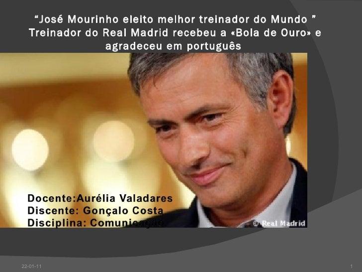 """"""" José Mourinho eleito melhor treinador do Mundo"""" Treinador do Real Madrid recebeu a «Bola de Ouro» e agradeceu em portug..."""