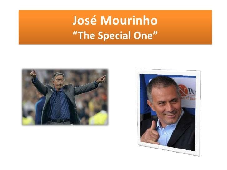 """José Mourinho""""The Special One"""""""