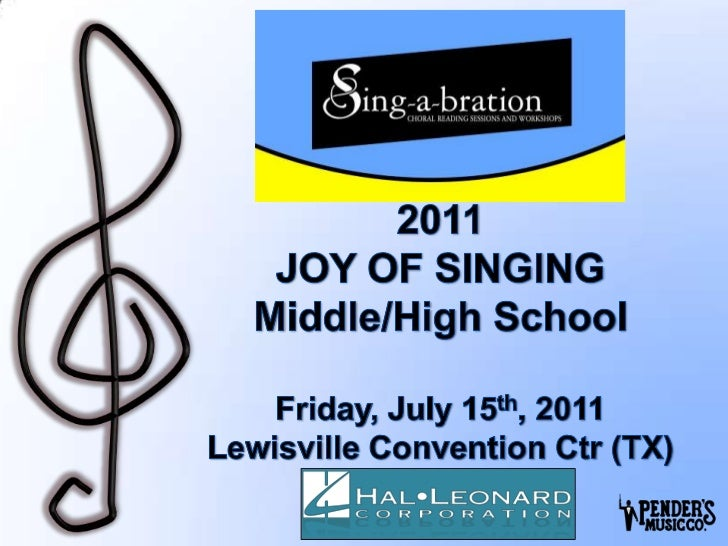 2011JOY OF SINGINGMiddle/High SchoolFriday, July 15th, 2011Lewisville Convention Ctr (TX)<br />1<br />