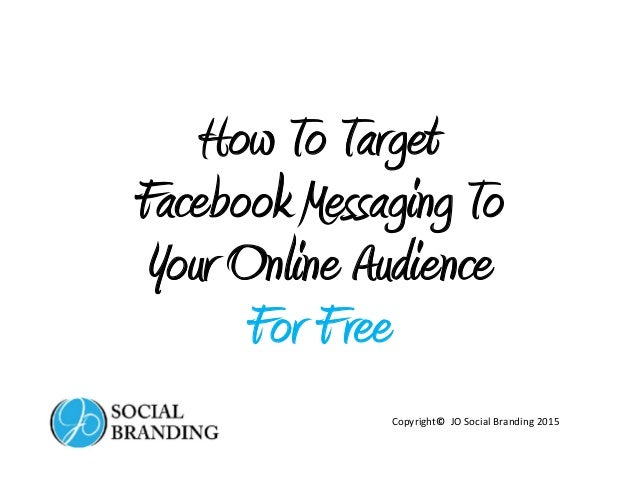 How To Target A Message on Facebook for Free