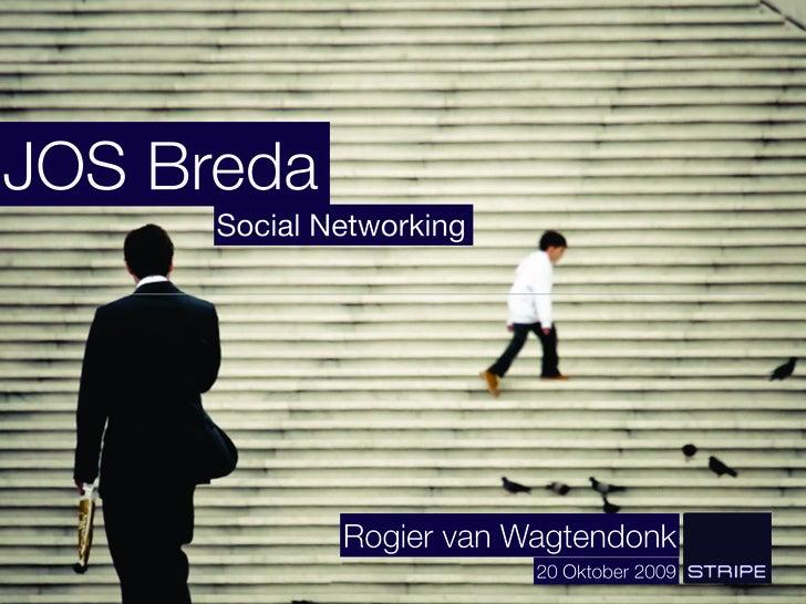 JOS Breda       Social Networking                   Rogier van Wagtendonk                           20 Oktober 2009