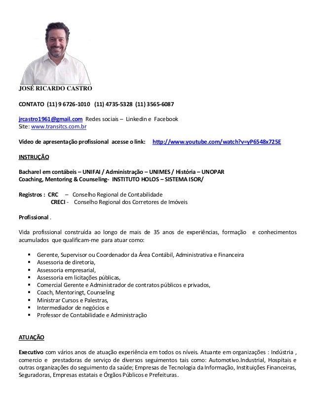 JOSÉ RICARDO CASTRO CONTATO (11) 9 6726-1010 (11) 4735-5328 (11) 3565-6087 jrcastro1961@gmail.com Redes sociais – Linkedin...