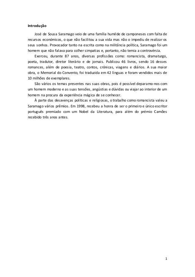 1 Introdução José de Sousa Saramago veio de uma família humilde de camponeses com falta de recursos económicos, o que não ...