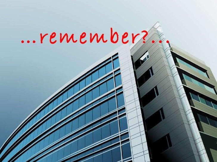 … remember?...