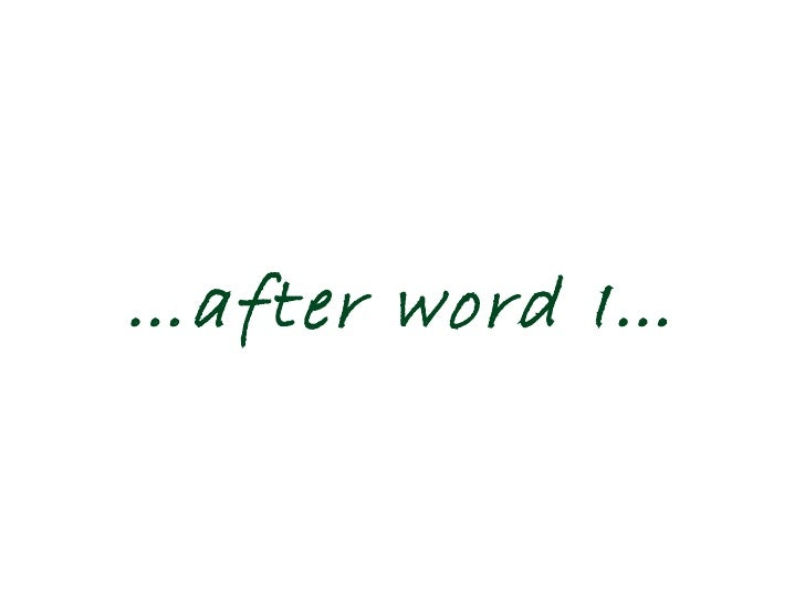 … after word I…
