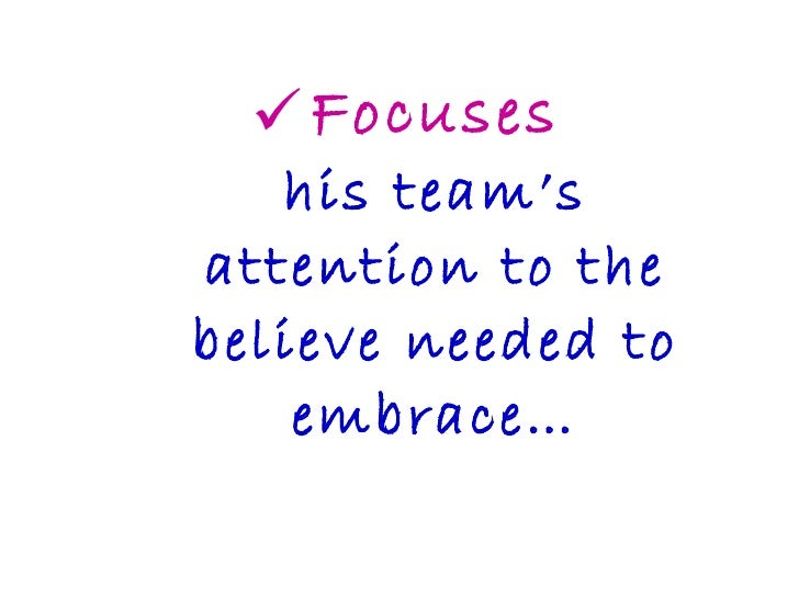<ul><li>Focuses his team's attention to the believe needed to embrace… </li></ul>