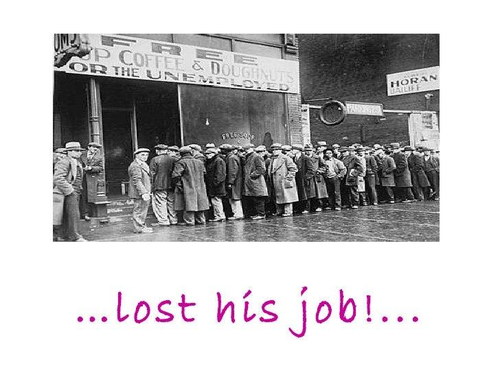 … lost his job!...
