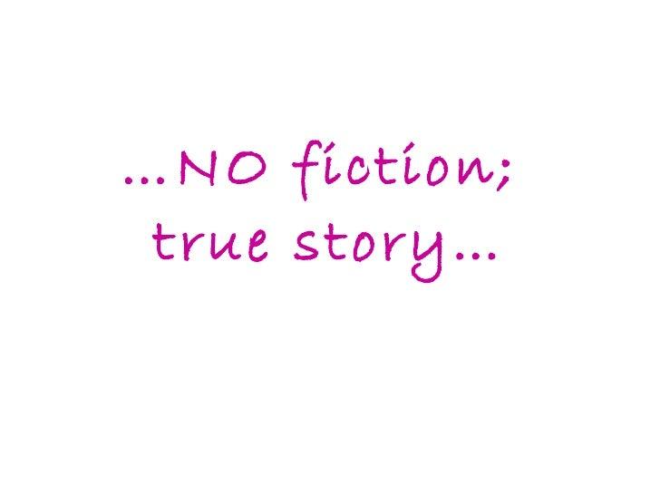 … NO fiction;  true story…