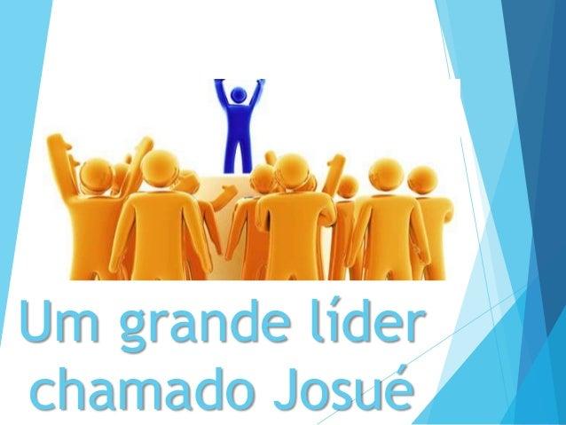 Um grande líderchamado Josué