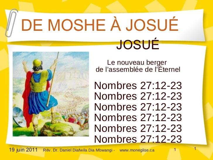 JOSUÉ Le nouveau berger  de l'assemblée de l'Éternel Nombres 27:12-23 Nombres 27:12-23 Nombres 27:12-23 Nombres 27:12-23 N...