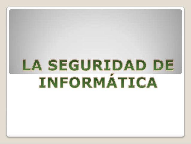 INTRODUCCIÓN La seguridad informática es el área de la informática que se enfoca en la protección de la infraestructura co...