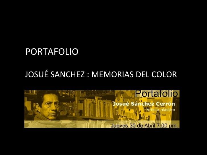 PORTAFOLIO JOSUÉ SANCHEZ : MEMORIAS DEL COLOR