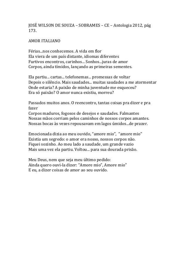 JOSÉ WILSON DE SOUZA – SOBRAMES – CE – Antologia 2012, pág 173. AMOR ITALIANO Férias...nos conhecemos. A vida em flor Ela ...