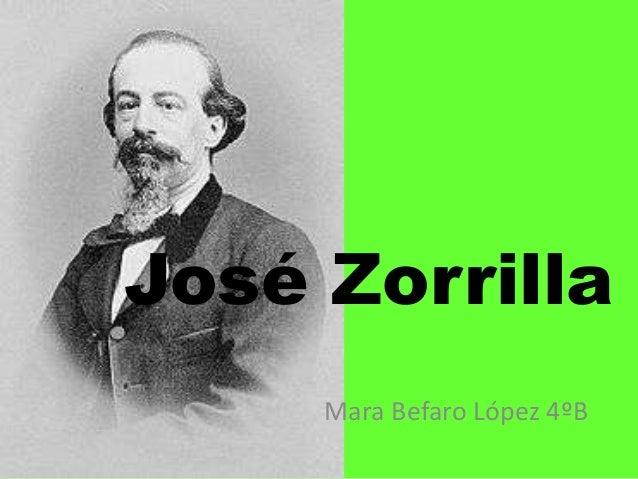 José Zorrilla     Mara Befaro López 4ºB