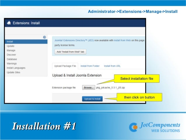 Installation #1Installation #1 Administrator->Extensions->Manage->Install Select installation file then click on button