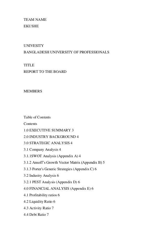 TEAM NAMEEKUSHEUNIVESITYBANGLADESH UNIVERSITY OF PROFESSIONALSTITLEREPORT TO THE BOARDMEMBERSTable of ContentsContents1.0 ...