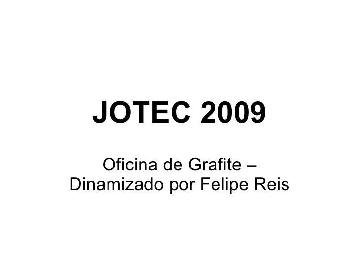 JOTEC 2009 Oficina de Grafite – Dinamizado por Felipe Reis