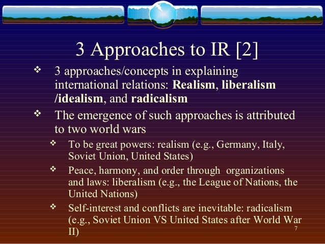 international relations' theories realism vs liberalism Two extreme theory that are liberalism and realism, they found common point by the neo-neo theory the state is basic actor for both of them, but neorealism understanding claims that co-operation and institutionalism are important in international system, at the same time realist approach was against congregation, but structural realist writers.