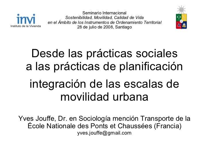 Seminario Internacional                  Sostenibilidad, Movilidad, Calidad de Vida          en el Ámbito de los Instrumen...