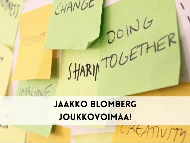 Jaakko blomberg Joukkovoimaa!