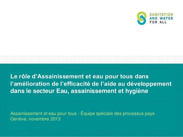 Le rôle d'Assainissement et eau pour tous dans l'amélioration de l'efficacité de l'aide au développement dans le secteur E...