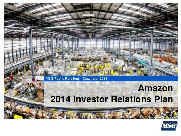 2014 INVESTOR RELATIONS PLANAmazon 2014 Investor Relations Plan MSG Public Relations | December 2013