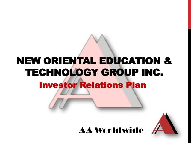 NEW ORIENTAL EDUCATION & TECHNOLOGY GROUP INC.   Investor Relations Plan           AA Worldwide